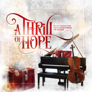 A Thrill of Hope - Cello and Piano Christmas CD